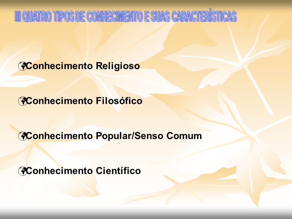 III QUATRO TIPOS DE CONHECIMENTO E SUAS CARACTERÍSTICAS