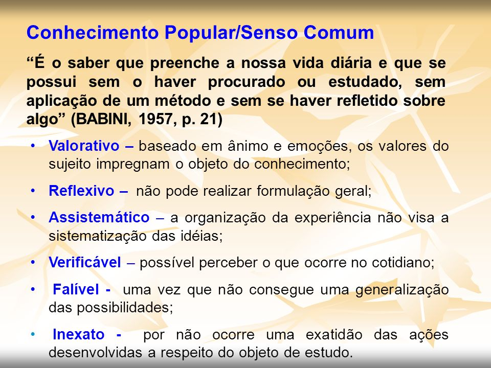 Conhecimento Popular/Senso Comum