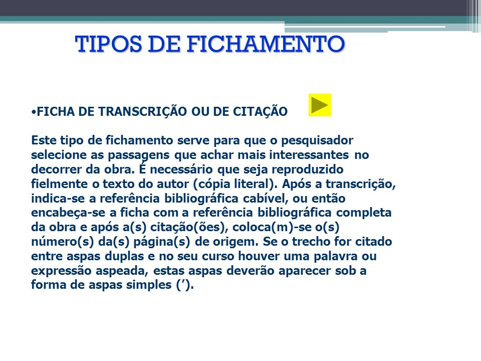 TIPOS DE FICHAMENTO FICHA DE TRANSCRIÇÃO OU DE CITAÇÃO