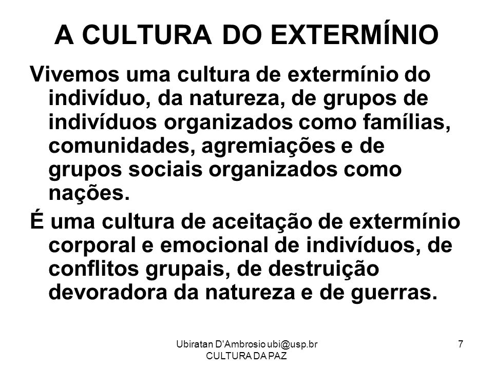 A CULTURA DO EXTERMÍNIO