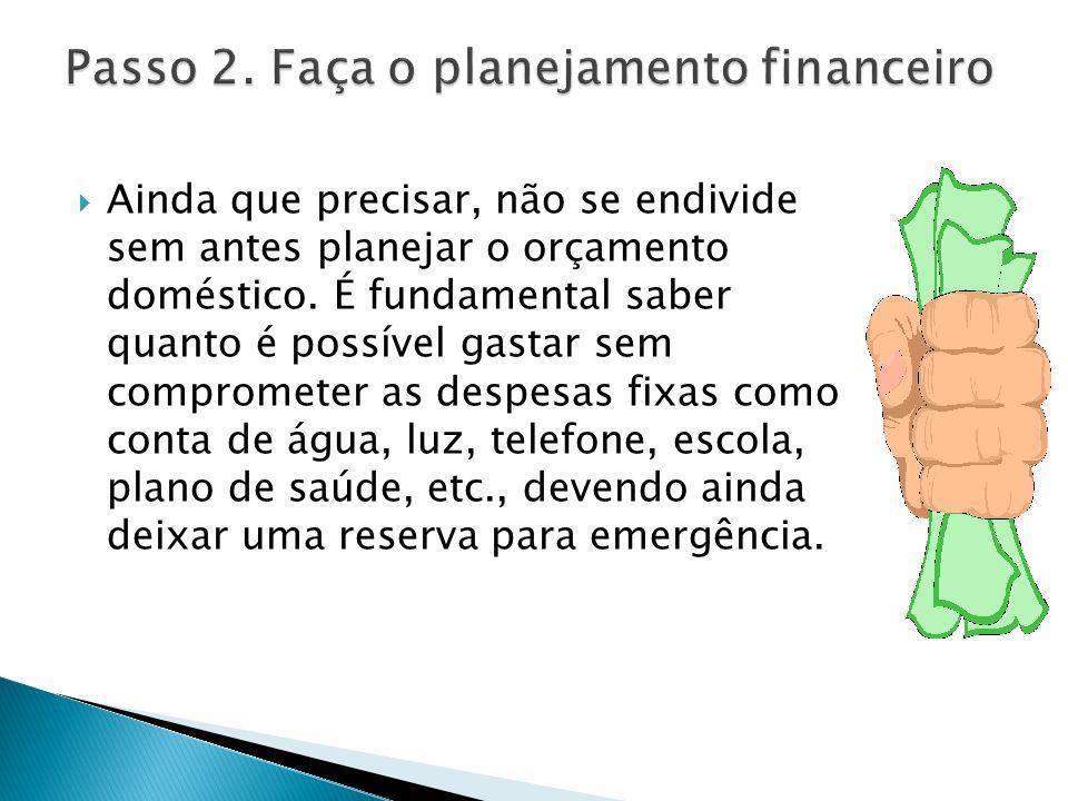 Passo 2. Faça o planejamento financeiro
