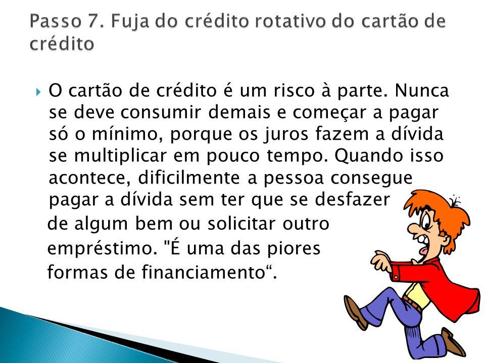 Passo 7. Fuja do crédito rotativo do cartão de crédito
