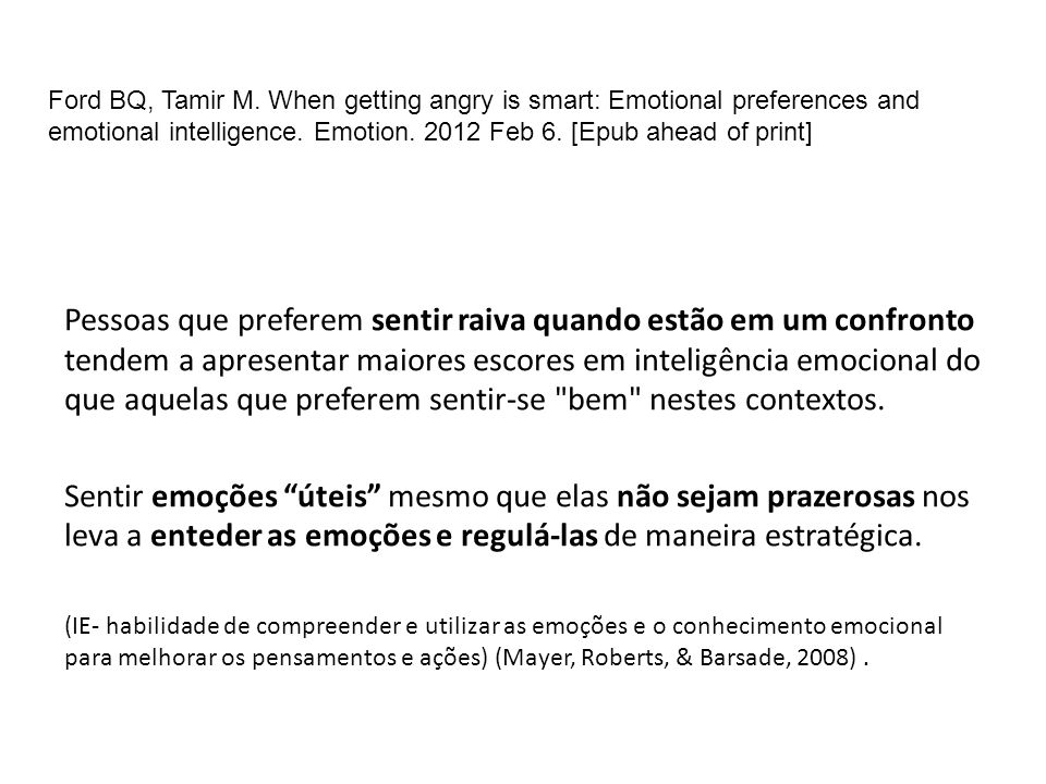 Ford BQ, Tamir M. When getting angry is smart: Emotional preferences and