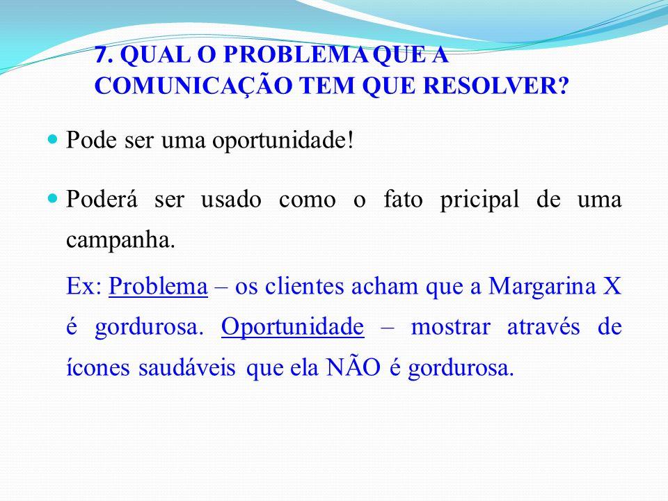 7. QUAL O PROBLEMA QUE A COMUNICAÇÃO TEM QUE RESOLVER