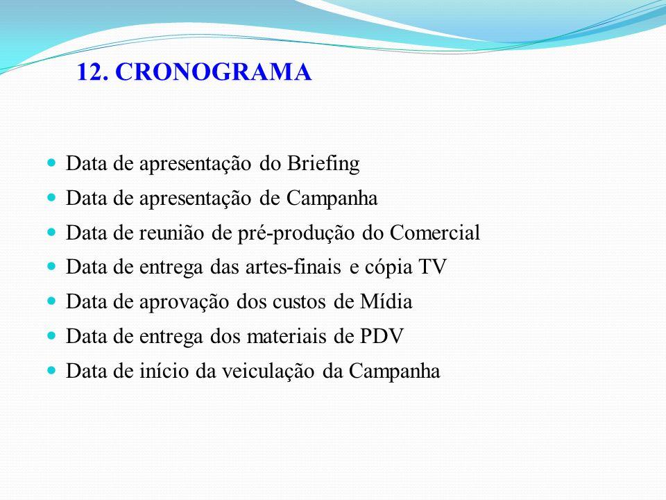 12. CRONOGRAMA Data de apresentação do Briefing