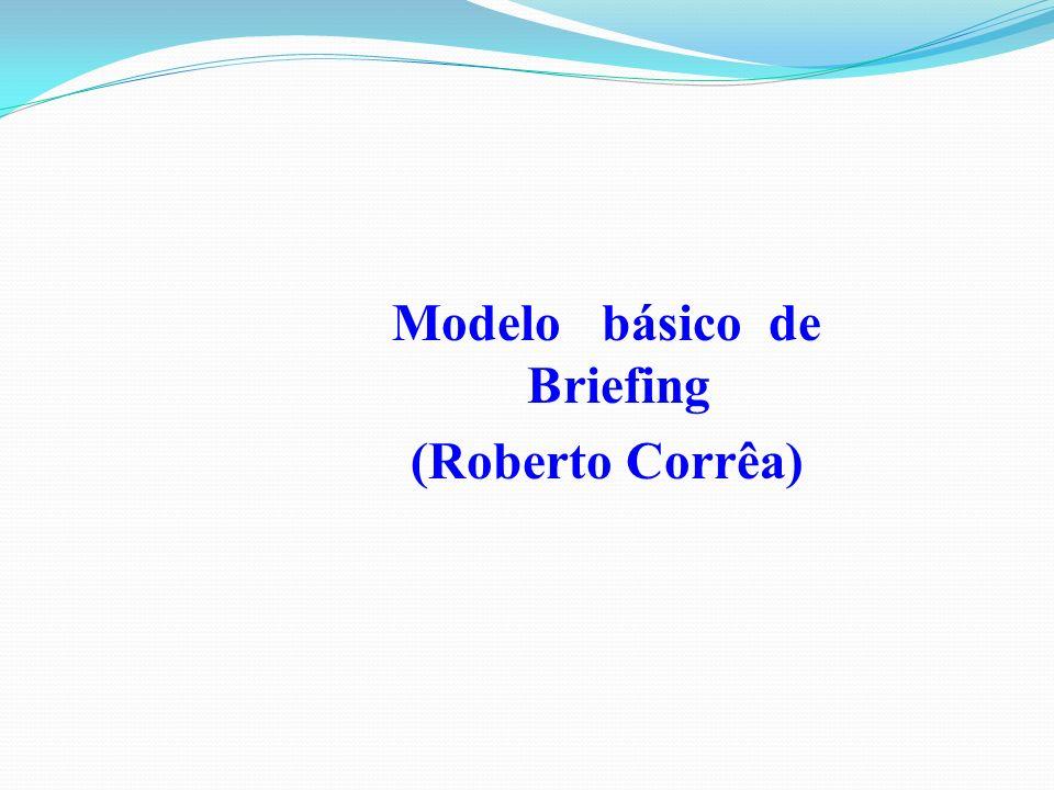 Modelo básico de Briefing (Roberto Corrêa)