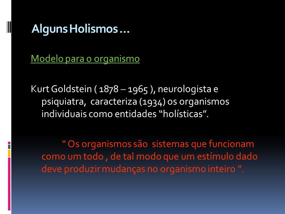 Alguns Holismos ... Modelo para o organismo