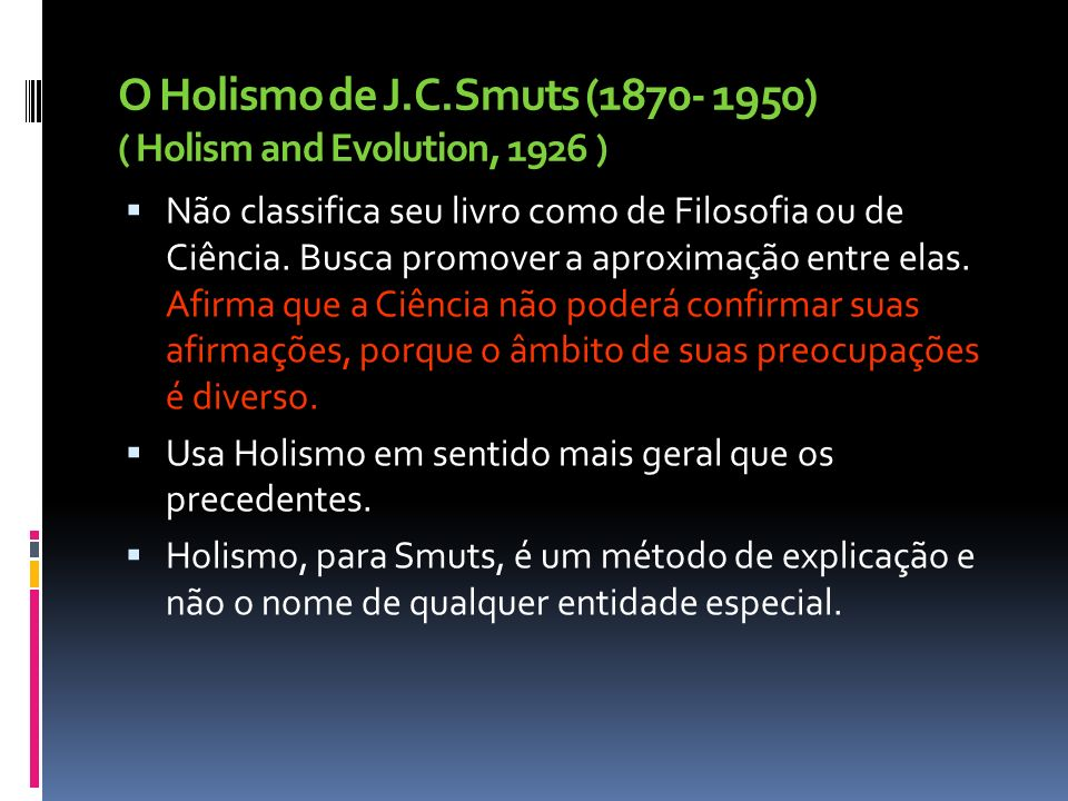 O Holismo de J.C.Smuts (1870- 1950) ( Holism and Evolution, 1926 )