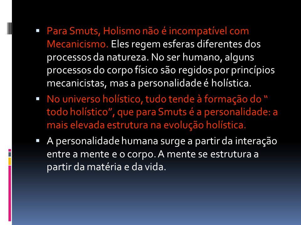 Para Smuts, Holismo não é incompatível com Mecanicismo