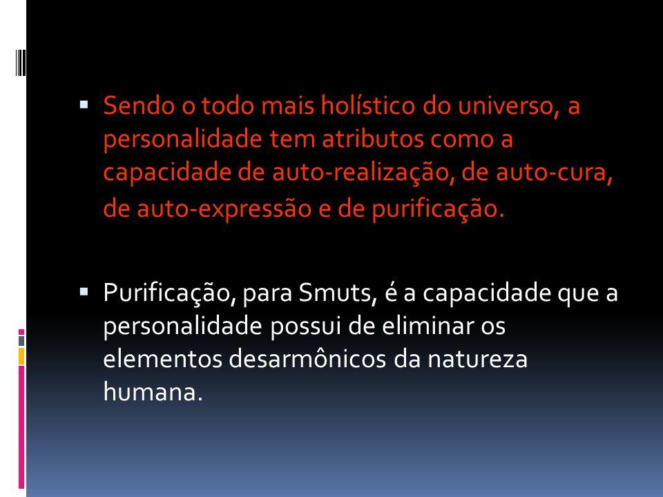 Sendo o todo mais holístico do universo, a personalidade tem atributos como a capacidade de auto-realização, de auto-cura, de auto-expressão e de purificação.