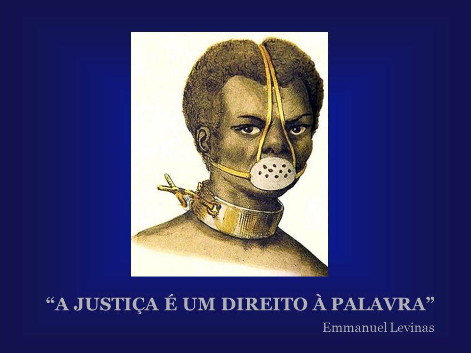 A JUSTIÇA É UM DIREITO À PALAVRA