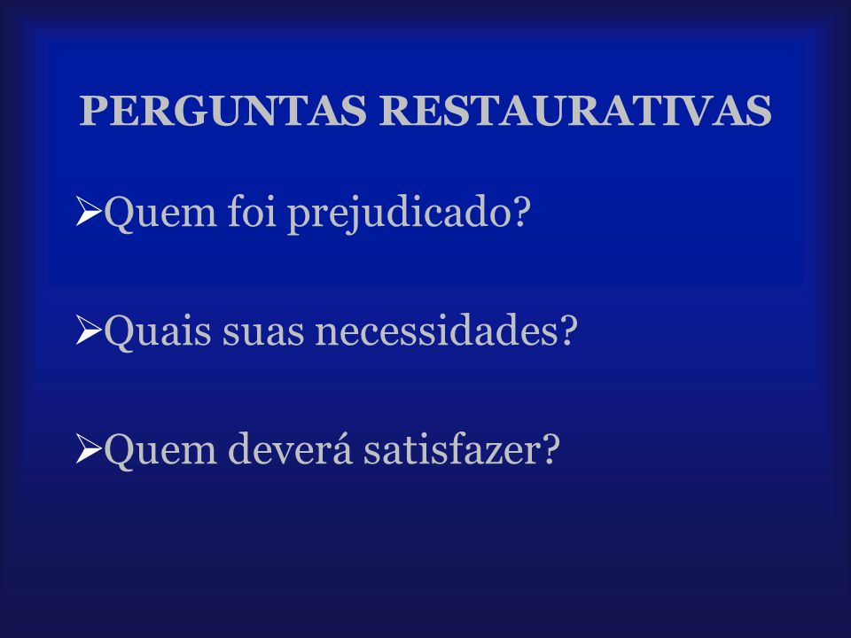 PERGUNTAS RESTAURATIVAS