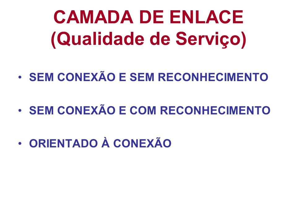 CAMADA DE ENLACE (Qualidade de Serviço)