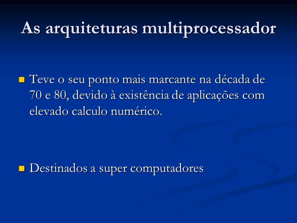 As arquiteturas multiprocessador