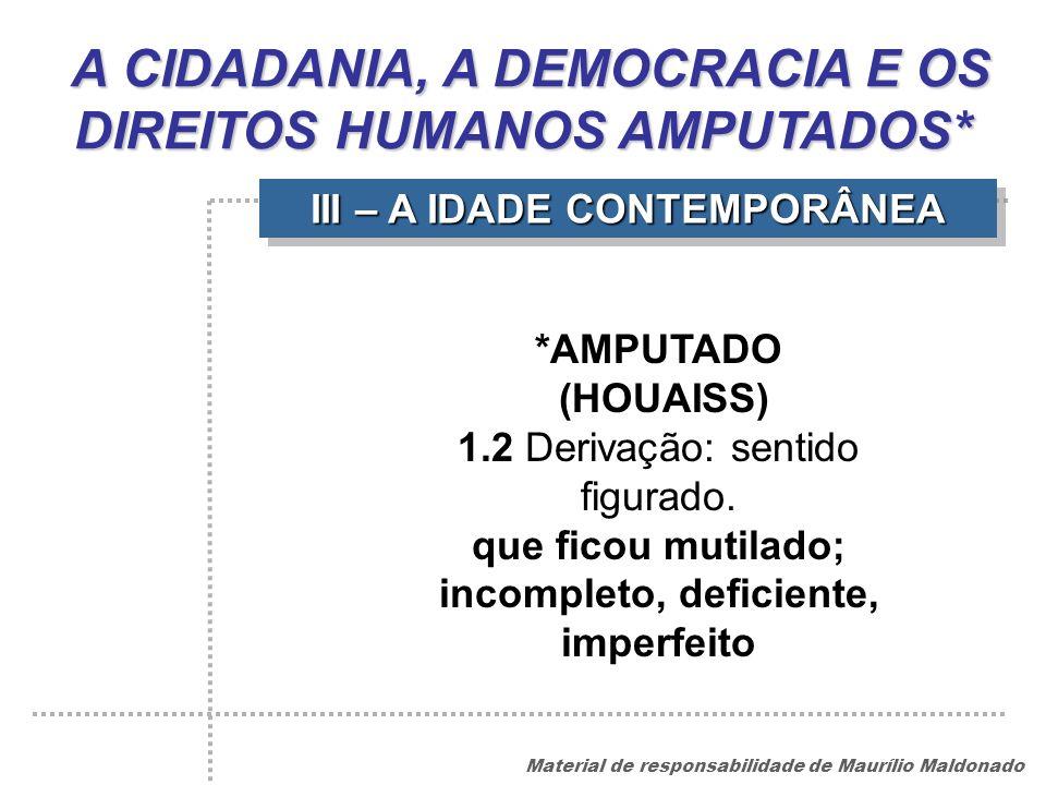 A CIDADANIA, A DEMOCRACIA E OS DIREITOS HUMANOS AMPUTADOS*