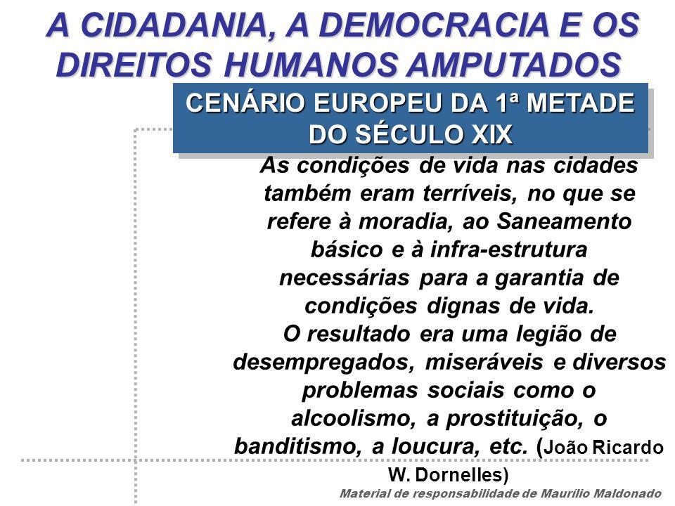 A CIDADANIA, A DEMOCRACIA E OS DIREITOS HUMANOS AMPUTADOS