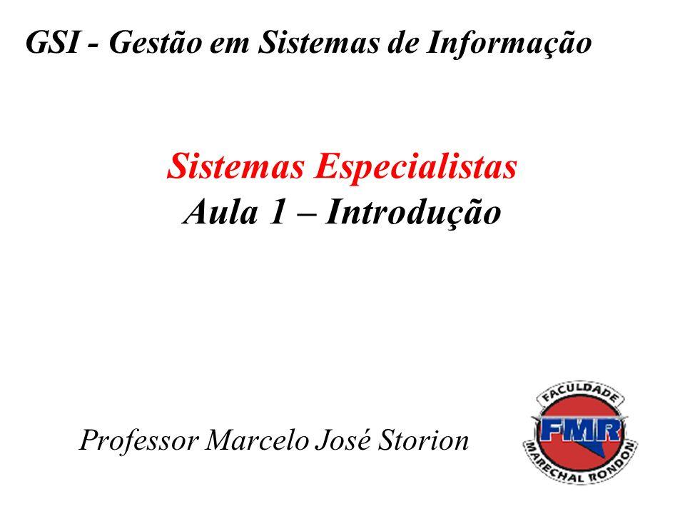 Sistemas Especialistas Aula 1 – Introdução