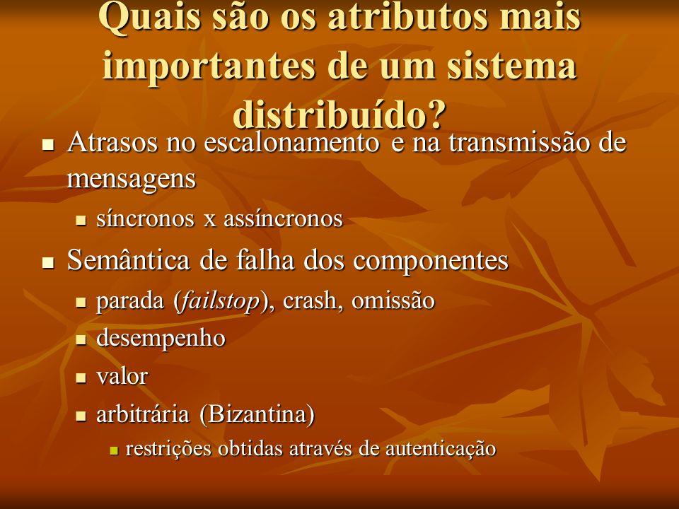 Quais são os atributos mais importantes de um sistema distribuído