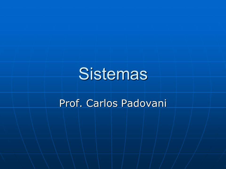 Sistemas Prof. Carlos Padovani