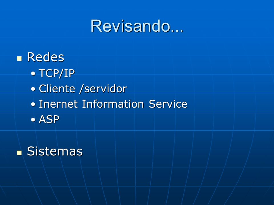 Revisando... Redes Sistemas TCP/IP Cliente /servidor