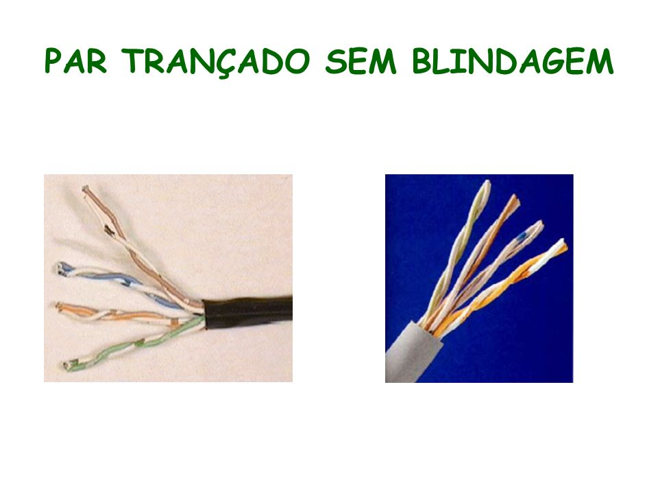 PAR TRANÇADO SEM BLINDAGEM