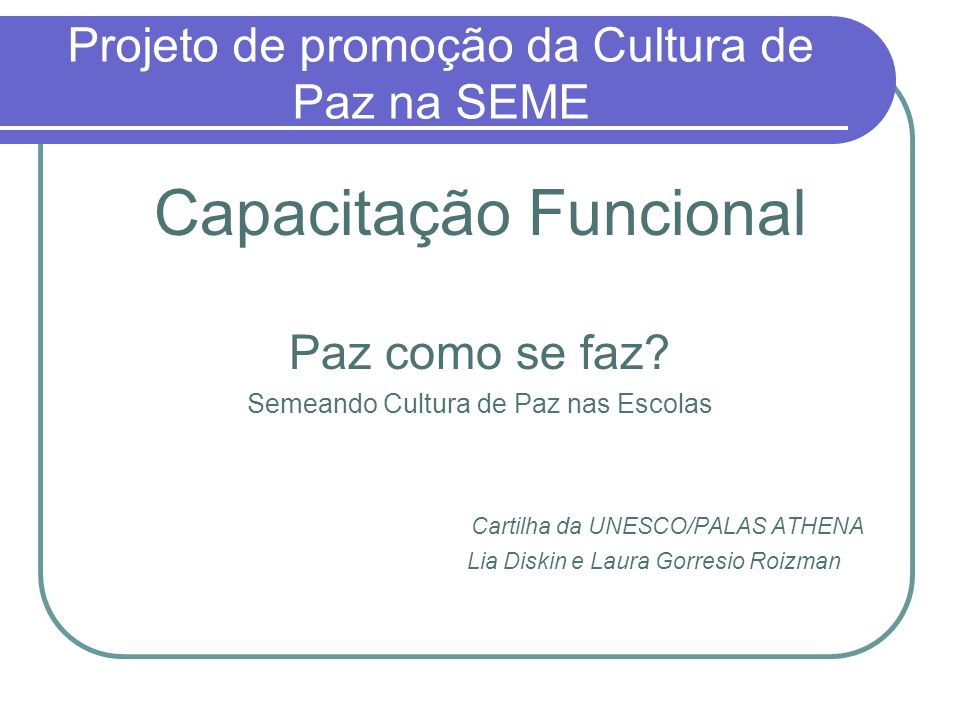 Projeto de promoção da Cultura de Paz na SEME