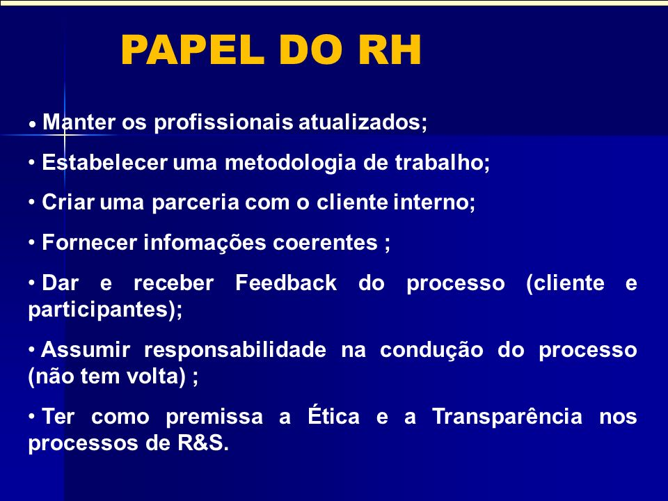 O PAPEL DO RH Estabelecer uma metodologia de trabalho;