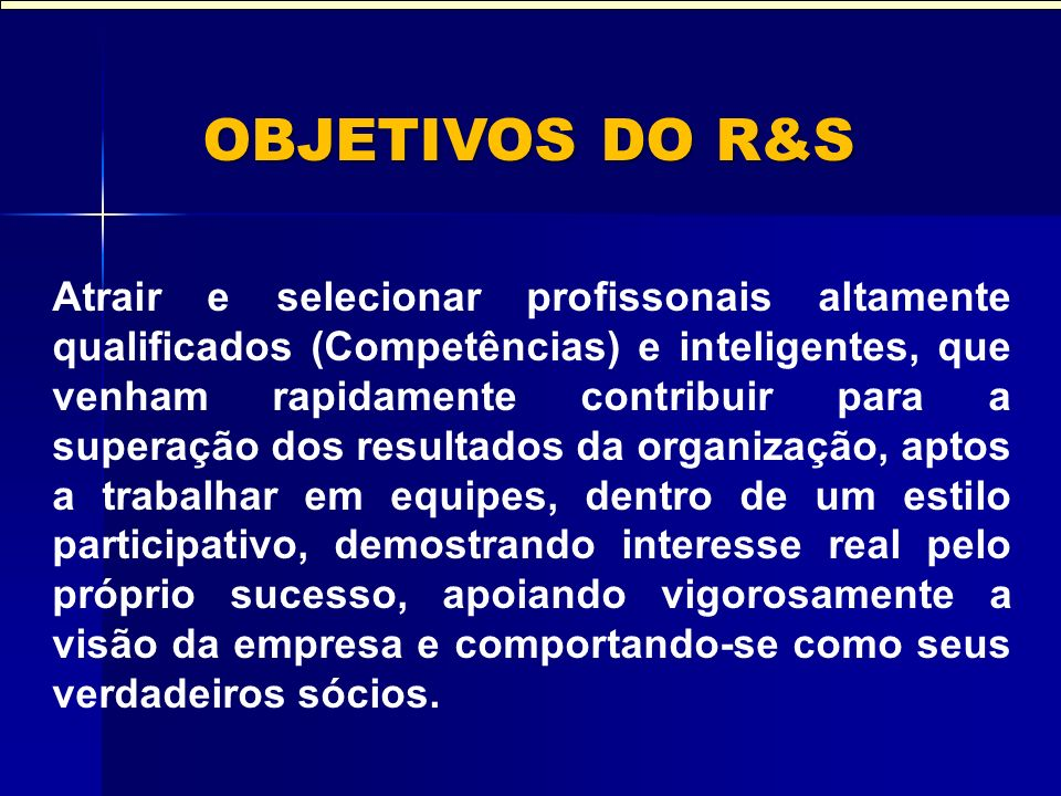 OBJETIVOS DO R&S