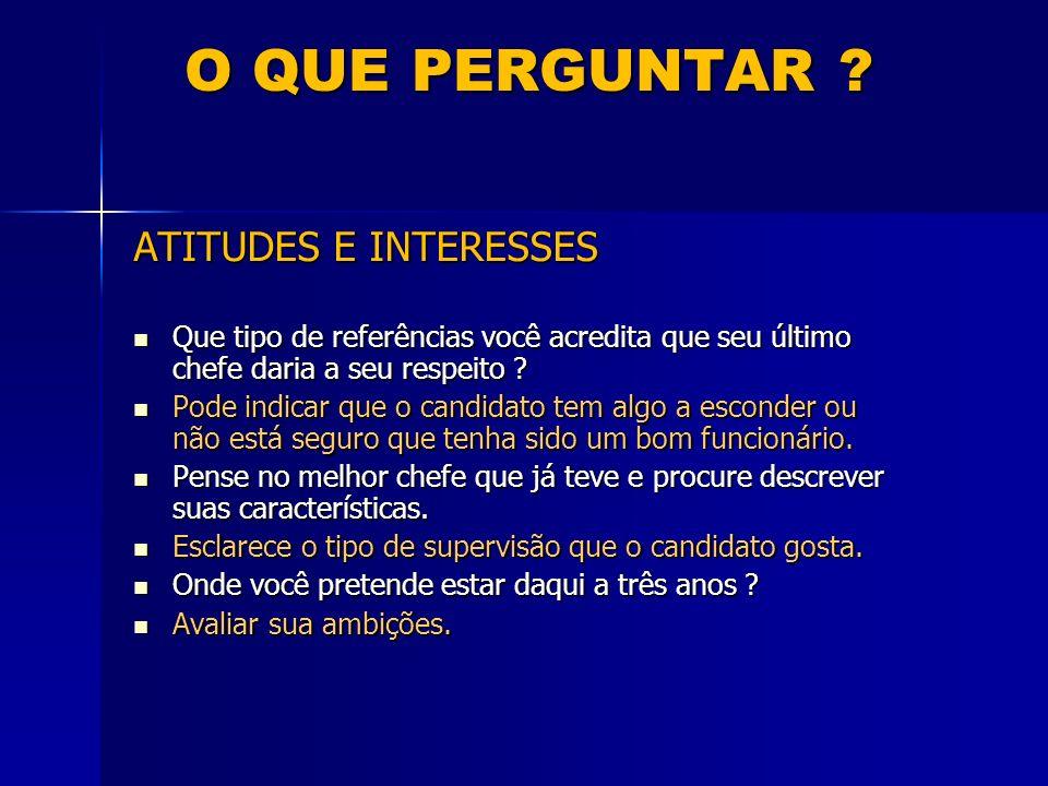 O QUE PERGUNTAR ATITUDES E INTERESSES