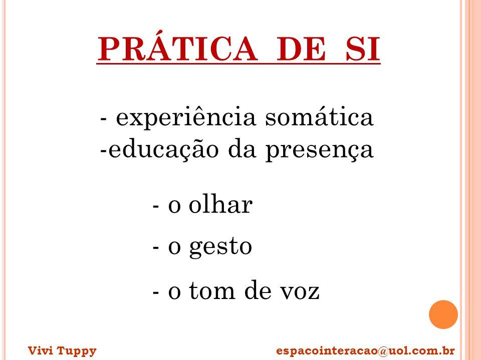 PRÁTICA DE SI - experiência somática -educação da presença