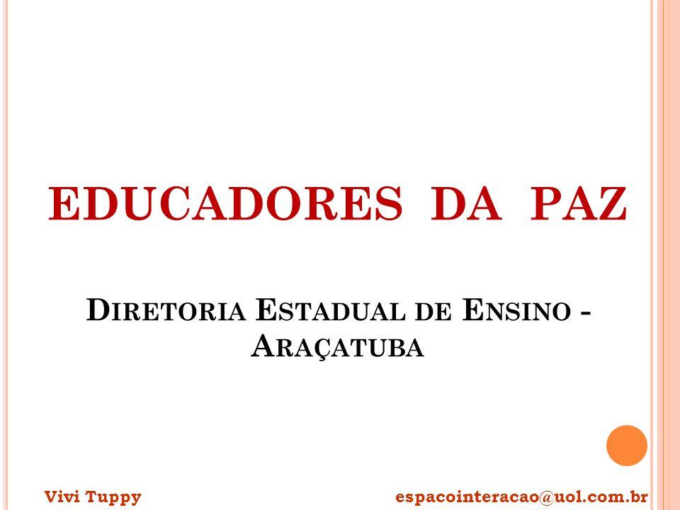 EDUCADORES DA PAZ Diretoria Estadual de Ensino - Araçatuba