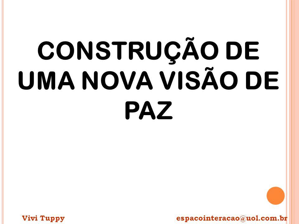 CONSTRUÇÃO DE UMA NOVA VISÃO DE PAZ