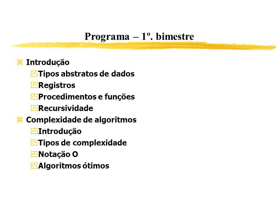 Programa – 1º. bimestre Introdução Tipos abstratos de dados Registros