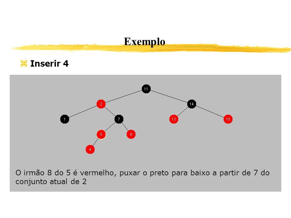 Exemplo Inserir 4. O irmão 8 do 5 é vermelho, puxar o preto para baixo a partir de 7 do conjunto atual de 2.