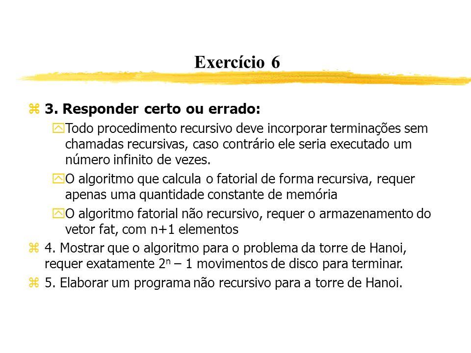 Exercício 6 3. Responder certo ou errado: