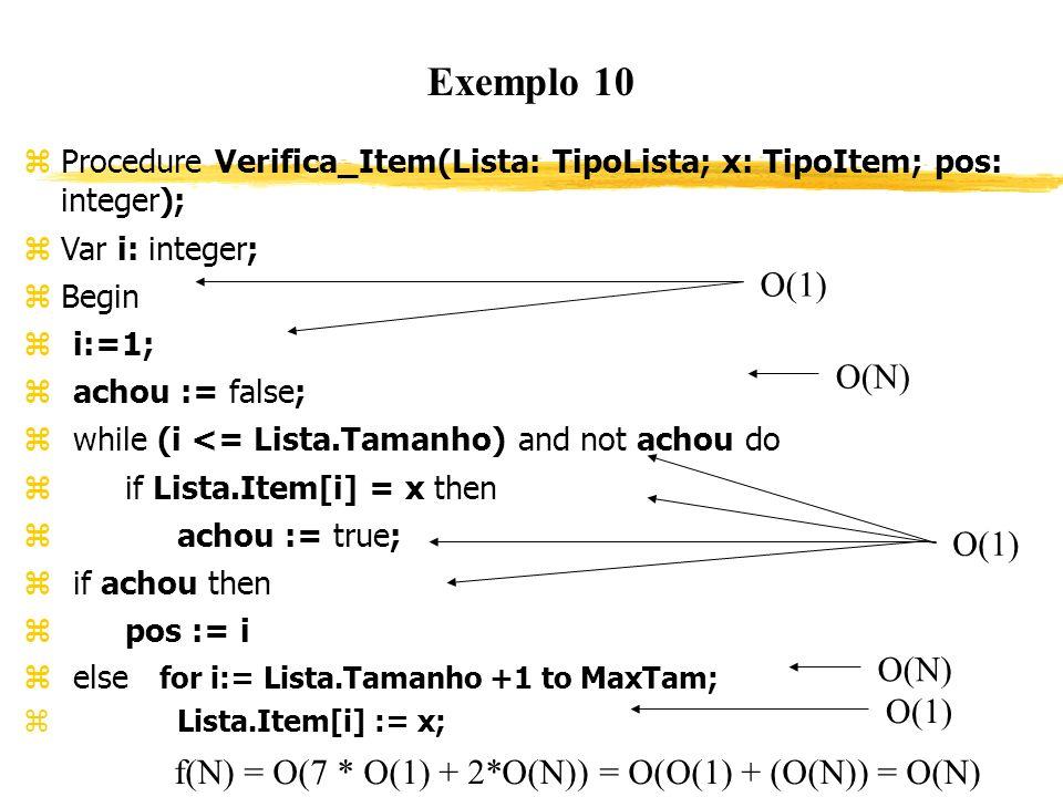Exemplo 10 O(1) O(N) O(1) O(N) O(1)
