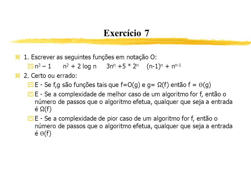 Exercício 7 1. Escrever as seguintes funções em notação O:
