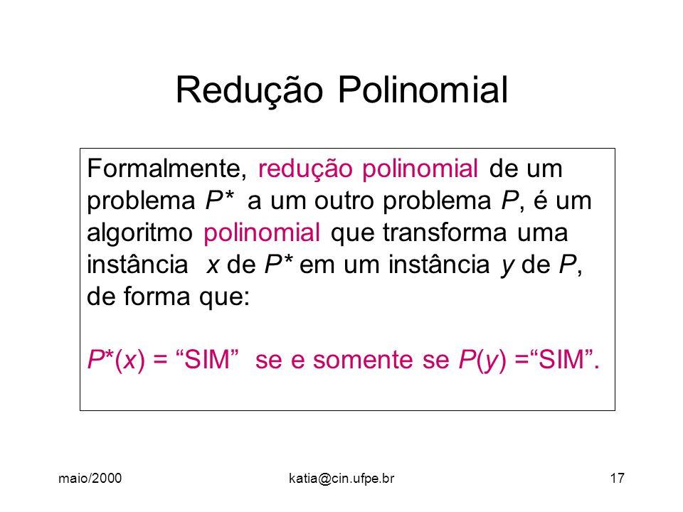 Redução Polinomial Formalmente, redução polinomial de um problema P* a um outro problema P, é um.