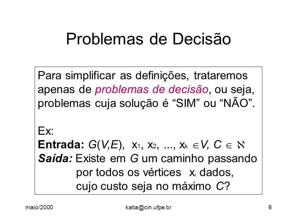 Problemas de Decisão Para simplificar as definições, trataremos