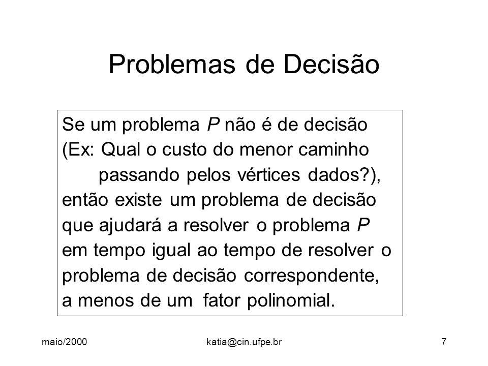 Problemas de Decisão Se um problema P não é de decisão