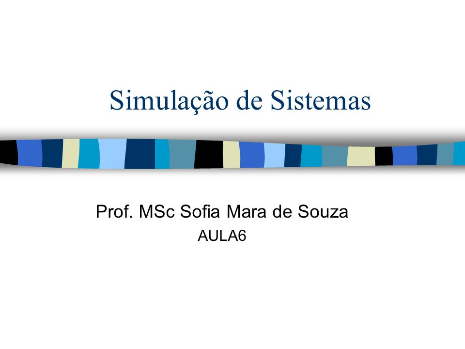 Prof. MSc Sofia Mara de Souza AULA6