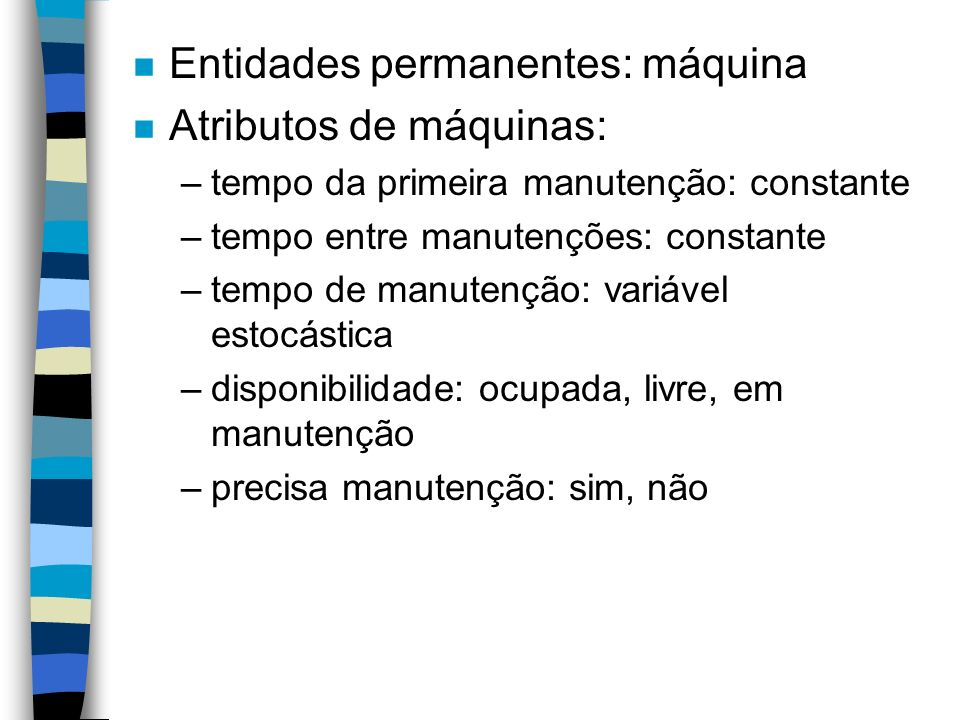 Entidades permanentes: máquina Atributos de máquinas: