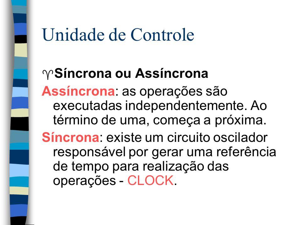 Unidade de Controle Síncrona ou Assíncrona