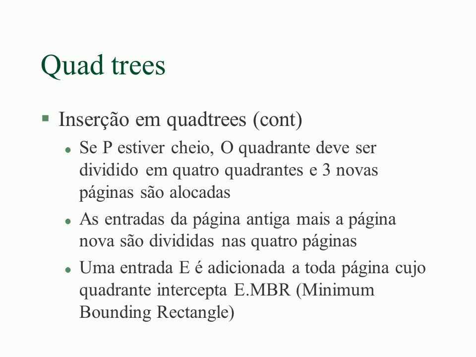 Quad trees Inserção em quadtrees (cont)