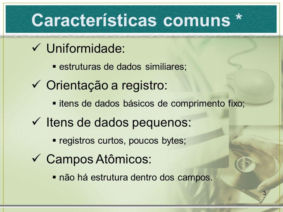 Características comuns *