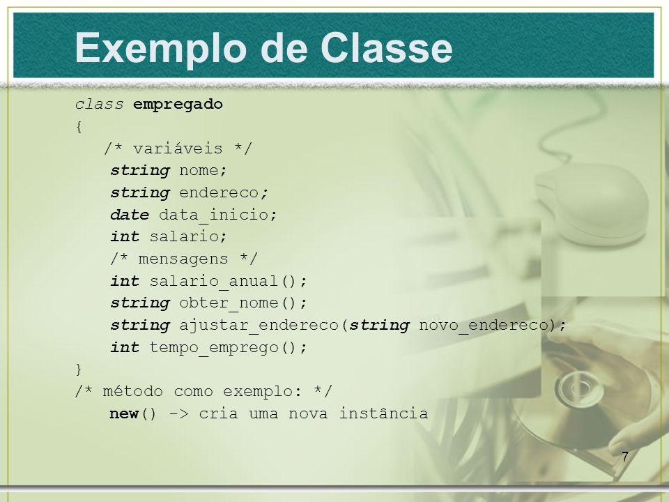 Exemplo de Classe class empregado {