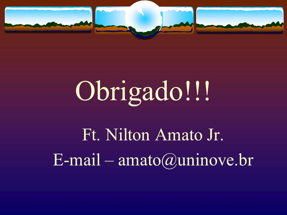 Ft. Nilton Amato Jr. E-mail – amato@uninove.br