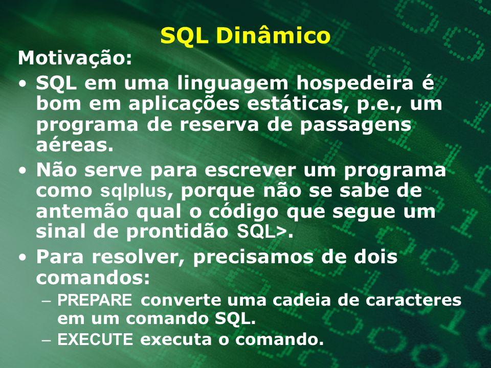 SQL Dinâmico Motivação: