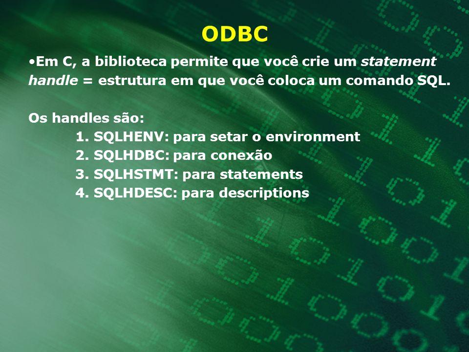 ODBC Em C, a biblioteca permite que você crie um statement