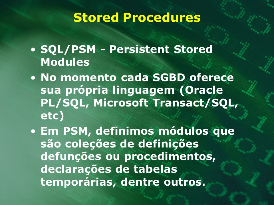 Stored Procedures SQL/PSM - Persistent Stored Modules
